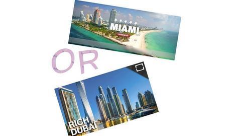 MIAMI OR DUBAI? - by __Nikoletta__