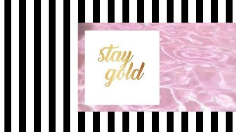 Stay Gold - by Cristina Mazilu